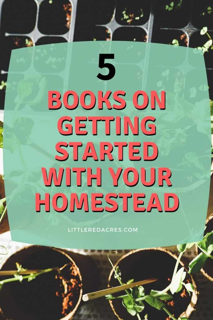 5 Books on Getting Started with Your homestead